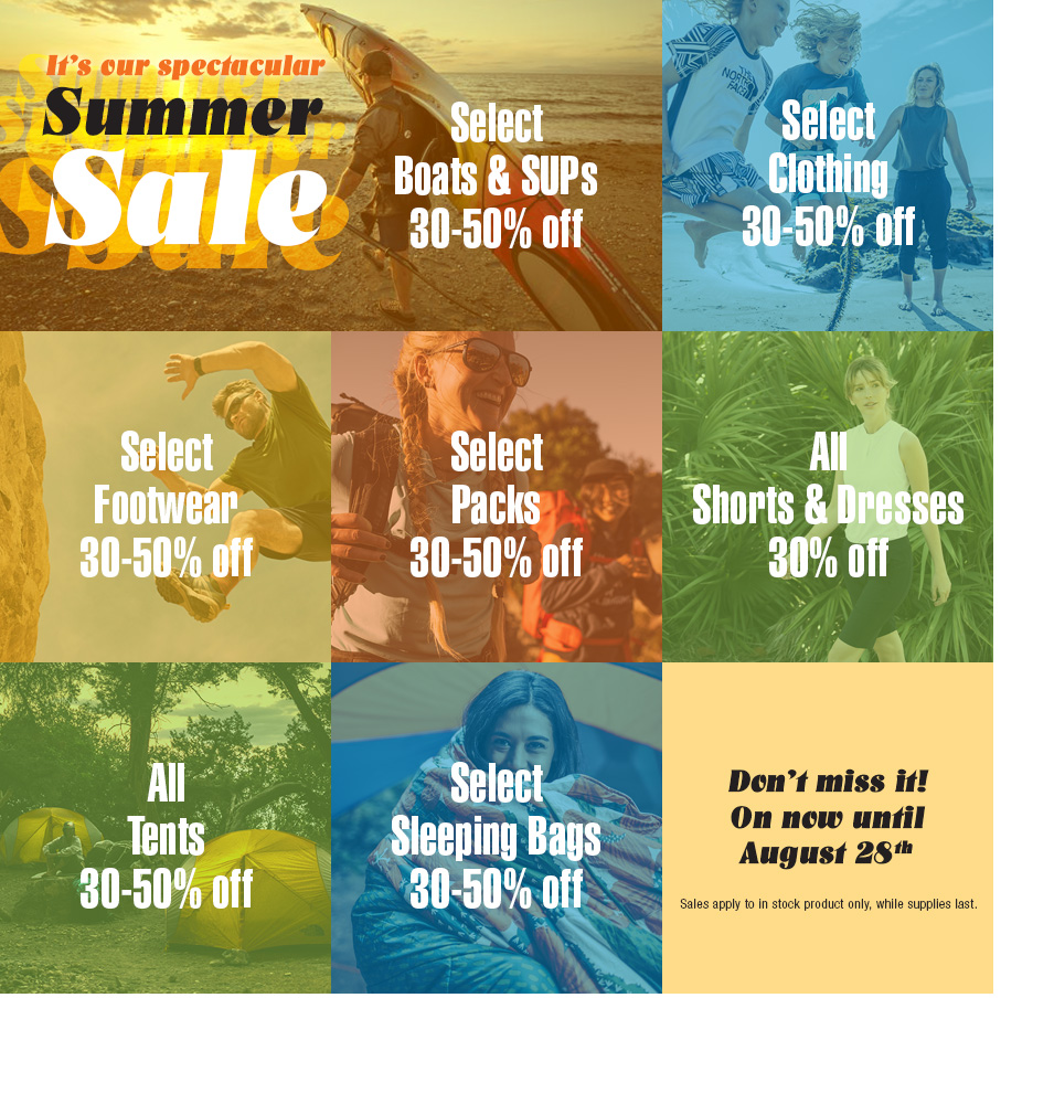 Summer Sale, save 30 to 50% on clothing, footwear, packs, tents and sleeping bags