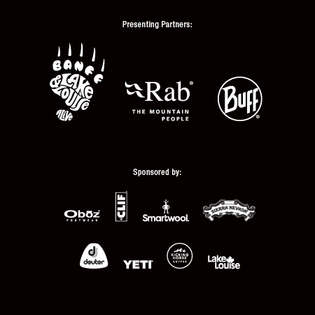Presenting Partners: Banff & Lake Louise Tourism, Rab, Buff. Sponsored by: Deuter, Clif Bar & Company, Oboz Footwear, YETI, Sierra Nevada Brewing Company, Smartwool, Kicking Horse Coffee, The Lake Louise Ski Resort and Summer Gondola.